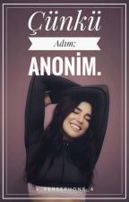 | Çünkü adım ; ANONİM |   by 4_persephone_4