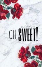 Oh, Sweet! by sun-kun
