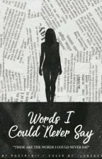 Words I Could Never Say by poetry911