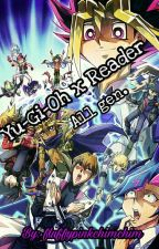 Yu-Gi-Oh x reader One Shots #Completed# by MiaMayaMaknaeee