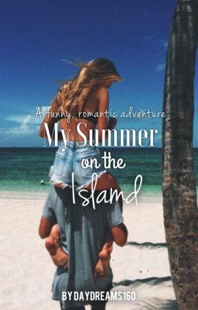 My Summer on the Island by daydreams160