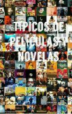Típicos de películas y novelas by leer1995