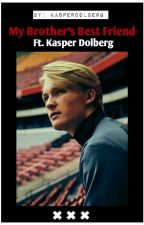 My Brother's Best Friend Ft. Kasper Dolberg by KasperDolberg