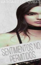 Sentimientos NO Permitidos. by xsarcasticqueenxx