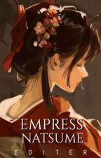 Empress Natsume by Editer