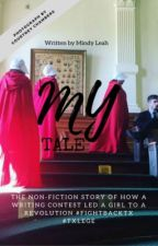 My Tale (non-fiction) #MyHandmaidTale by MindyLeah