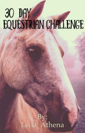 30 day Equestrian Challenge by Leila_Athena