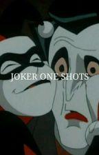 joker; one shots by hornsloki