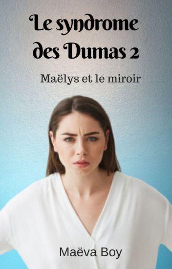 Les sœurs Dumas 2 : Maëlys et le syndrome du miroir
