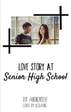 Love Story At Senior High School by andiiien1208