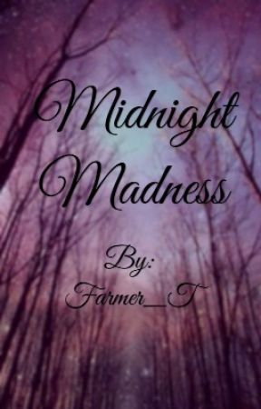 Midnight Madness by Farmer_T
