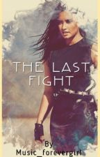 The Last Fight by music_forevergirl