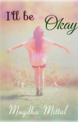 I'll Be Okay by IsandraKnight