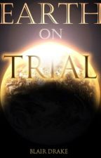 Earth on Trial by BlairDrake