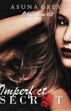 Imperfect Secret (+18) by AsunaGrey