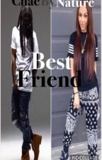 Best Friend (Love And Pain Prequel) by ChaeByNature