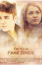 I'm Your Fake Bride (Justin Bieber) by FriscaBM