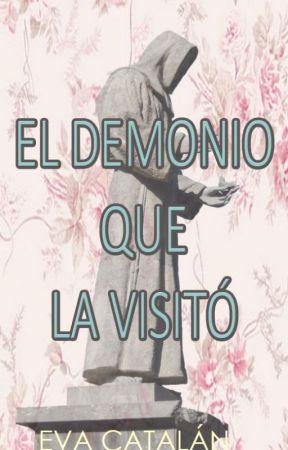El demonio que la visitó. by evacatalanr_