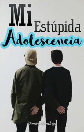 Mi Estúpida Adolescencia. by theblueboysheart