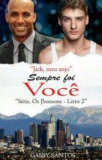 Sempre Foi Você ( Romance Gay ) EM EDIÇÃO by gabrisantos123