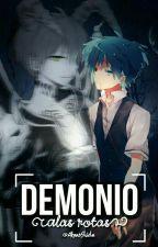 Demonio, Alas Rotas by AkaneShiota