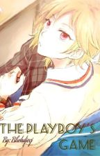The Playboy's Game (Yandere Male x Reader) by Blwhdjecj