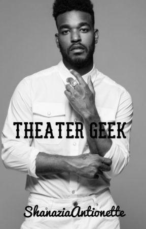 Theater Geek by ShanaziaAntionette
