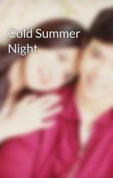 Cold Summer Night by julielmofiction