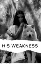 His Weakness  by Blacidie