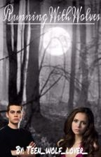 Running with Wolves Stiles/Teen Wolf Fan Fic by christinaobrien24