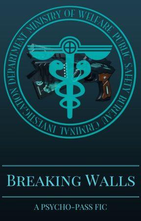 Breaking Walls (Ginoza x Reader/ OC) by EadlyenGreenwood