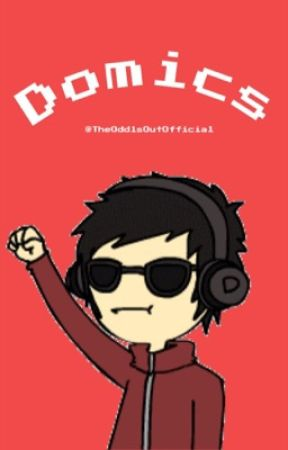 Domics [#Wattys2017] by TheOdd1sOutOfficial