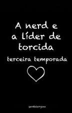 A nerd e a Líder de torcida •terceira temporada• •camren• by garotalarryana