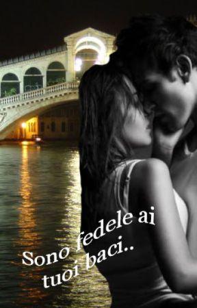 Sono fedele ai tuoi baci by TatiBaez5