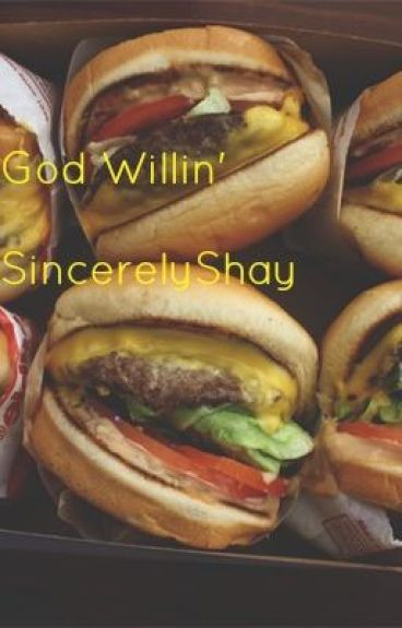 God Willin' [2014] by SincerelyShay