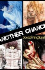 Another Chance (A Death Note Fan Fiction) (In editing) by ScreamingSunshine