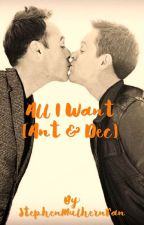 All I Want [Ant & Dec] by BgtRdj