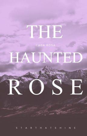 The Haunted Rose by starthatshine