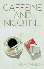 Caffeine and Nicotine (On-Hold Until October 1st) by MelanyTheMelon