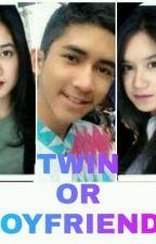 TWIN OR BOYFRIEND? by fanastasyan