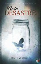 """Belo Desastre - Série """"irmãos Maddox"""" livro 1 by BeatrizSilva796295"""