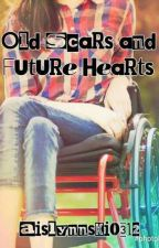 Old Scars and Future Hearts by Aislynnski0312