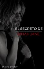 EL SECRETO DE DINAH JANE. by Bye_ByeB0y
