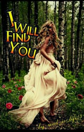 I Will Find You by Read_is_Life13