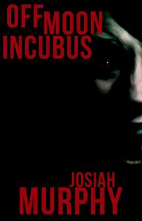 Off Moon Incubus by Josiah-Murphy