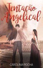 Tentação Angelical by world_cah