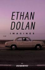 Ethan Dolan Imagines by dusknyx