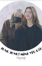 [Edit] Jung Jung! Mình yêu cậu - Hajung by Jipham_426