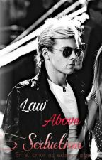 Law Above Seduction RAURA (One shot) by focusonlaurax