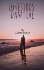 Love birds: Damirae by XxdamiraeXx